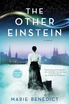Historical Fiction 2016. The Other Einstein by Marie Benedict. A novel of Albert Einstein's wife. #awordfromJoJo #books