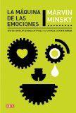 La máquina de las emociones : sentido común, inteligencia artificial y el futuro de la mente humana / Marvin Minsky ; traducción de Mercedes García Garmilla. 2010. http://encore.fama.us.es/iii/encore/record/C__Rb2140545?lang=spi