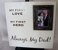 My First Love My First Hero Always My Dad Wood by Frameyourstory, 69.00