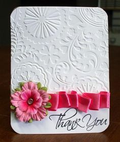I have this embossing folder, have to make this card, would really be fast and oh so lovely