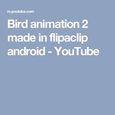 Bird animation 2 made in flipaclip android - YouTube