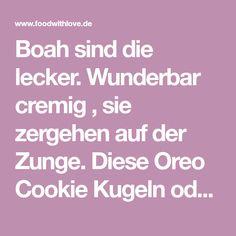 Boah sind die lecker. Wunderbar cremig , sie zergehen auf der Zunge. Diese Oreo Cookie Kugeln oder Trüffel sind so einfach zu machen und phänomenal lecker. Oreo Cookies werden fein gemahlen und gem…