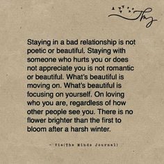 Staying in a bad relationship is not poetic or beautiful - http://themindsjournal.com/staying-in-a-bad-relationship-is-not-poetic-or-beautiful/