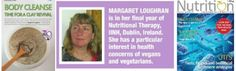 Congratulations to our third year Nutritional Therapy student Margaret Loughran who has a 3 page spread in the Mentoring Feature section of the latest edition of Nutrition iMag. Body Cleanse, Congratulations, Third, Therapy, Healing, Nutrition, Clay, Facts, Student