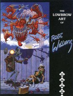 The Lowbrow Art of Robert Williams