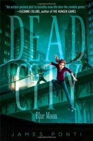 Blue Moon (Dead City #2) by James Ponti