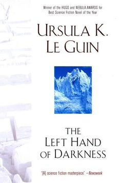 """""""The Left Hand of Darkness"""" by Ursula K. Le Guin. The blurb says it perfectly - it's a sci-fi masterpiece."""