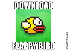 Download Flappy Bird http://fileunlckr.com/flappybirdapk