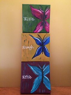 Live Laugh Love mini butterfly canvases by CaninosArtisticCafe - I like this three-of-a-kind idea