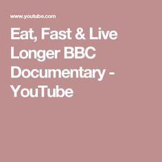 Eat, Fast & Live Longer BBC Documentary - YouTube