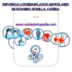 Prevenga los Reemplazos Articulares (Artroplastias) en Rodilla, Cadera, Hombros, Tobillos. Visítenos  PBX: 6923370