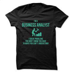 BUSINESS ANALYST T Shirt, Hoodie, Sweatshirts - design your own shirt #tee #shirt