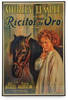"Love, Shirley Temple, Take Two: From Schoolgirl to Storybook: 112 Spanish Film Poster ""Ricitos de Oro"" for Shirley Temple's 1935 Film ""Curly Top"""