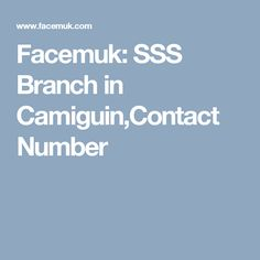Facemuk: SSS Branch in Camiguin,Contact Number