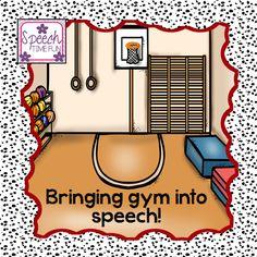 Speech Time Fun: Bringing gym into speech!