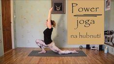POWER JOGA   Rychlá jóga na hubnutí Yoga Videos, Pilates, Reiki, Health Fitness, Exercise, How To Plan, Youtube, Planking, Sports