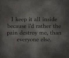 Everyone thinks I've gotten better. But I've just gotten better at hiding my pain..