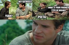 Gales face XD-Whats ur fav bread.Peeta :3 YOLO