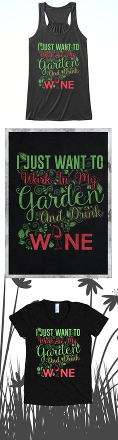 Do you love gardening and drinking wine?! Check out this awesome Gardening and Wine t-shirt you will not find anywhere else. Not sold in stores and Buy 2 or more, save on shipping! Grab yours or gift it to a friend, you will both love it