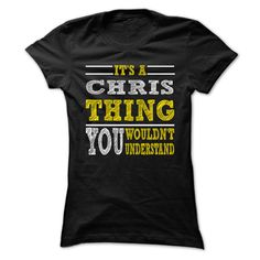 Is CHRIS Thing ... ᗐ 099 Cool Name Shirt !If you are CHRIS or loves one. Then this shirt is for you. Cheers !!!xxxCHRIS CHRIS