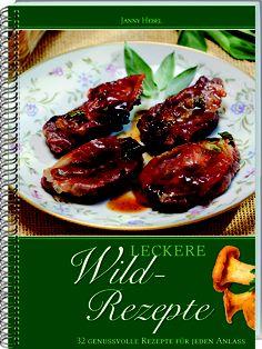 """Für alle Wildliebhaber: """"Leckere Wildrezepte"""" aus dem LV Buch Verlag!"""