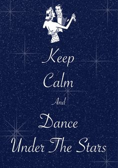 keep calm and dance under the stars / created with Keep Calm and Carry On for iOS #keepcalm #dance
