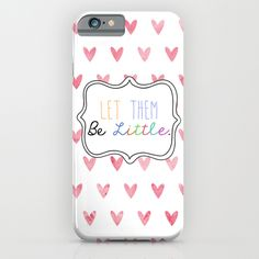 iPhone Case - Let Them Be Little - by Petite Joy Print   Society6