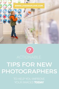 7 Actionable Tips For New Photographers To Improve Your Images Today