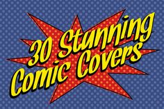 """30 Stunning and Inspirational Comic Covers - A pretty awesome """"best of"""". They messed up some of the credits though..."""
