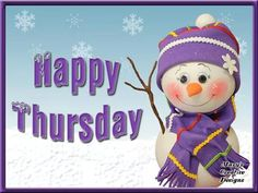 Cute Snowman Happy Thursday Quote christmas thursday thursday quotes thursday quotes and sayings christmas thursday quotes thursday images thursday pics Good Morning Happy Thursday, Happy Thursday Quotes, Thankful Thursday, Good Morning Quotes, Happy Day, Happy Quotes, January Quotes, Hello Thursday, Morning Images