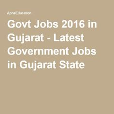 Govt Jobs 2016 in Gujarat - Latest Government Jobs in Gujarat State