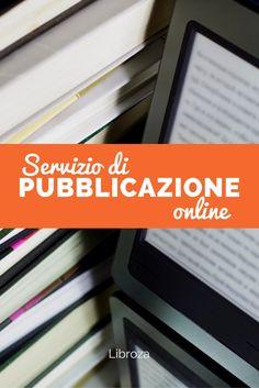 Servizio di pubblicazione online per il Self Publishing, per pubblicare il tuo libro in formato ebook e in formato cartaceo - Libroza.com