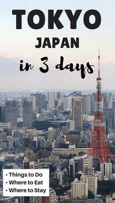 The best things to do in Tokyo in 3 days. Includes Things to do in Tokyo, Where to Eat and Where to Stay.