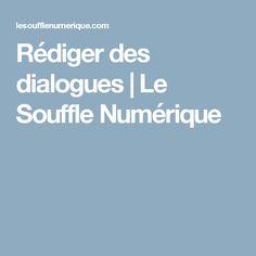 Rédiger des dialogues | Le Souffle Numérique Souffle, Creative Writing, Books To Read, Reading Books, Motivation, Education, Blog, Imagination, Romans