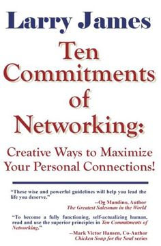 Ten Commitments of Networking: Creative Ways to Maximize ...
