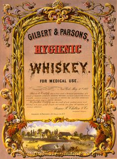 Love the 'Medicinal Use' tag line..... •Gilbert and Parsons, hygienic whiskey,1860