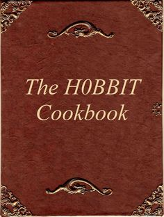 Hobbit Cookbook -  Lord of The Rings recipes - christmas gift - pdf free shipping last minute - Harry Potter teen men women
