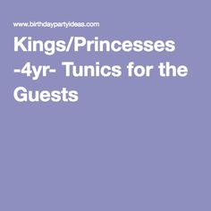 Kings/Princesses -4yr- Tunics for the Guests