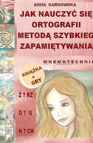 ebook Jak nauczyć się ortografii metodą szybkiego zapamiętywania? + gry ortograficzne Kids And Parenting, Back To School, Writing, Books, Children, Truffles, Origami, Anna, Tips