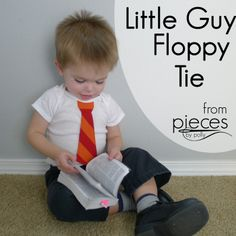 Pieces by Polly: Little Guy Floppy Tie Tutorial - Baby Tie Onesie