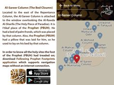Al-Sareer Column (The Bed Cloumn) Located to the east of the Repentance Column, the Al-Sareer Column is attached to the window overlooking the Al-Rawda Al-Sharifa (The Holy Piece of Paradise). It is I'tikaf place of the Prophet (PBUH). He had a bed of palm fronds, which was placed by that column. Also, the Prophet (PBUH) had a pillow that was laid for him, so he used to lay on his bed by that column.
