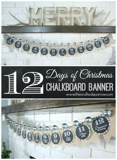 12 Days of Christmas Chalkboard Banner. Simple to make and doesn't require a lot of supplies!! SO cute!!