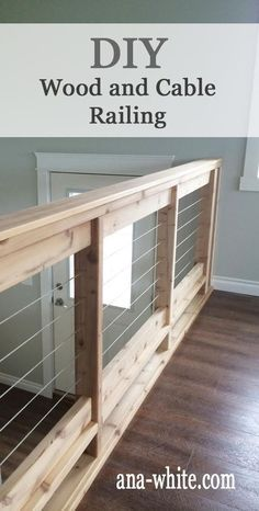 Stainless Steel Cable and Wood Railing | Ana White. Need for inside or a deck.