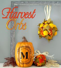 Really Cute DIY Fall Home Decor! | Decorative Harvest Orbs by Scrap Shoppe on Old Time Pottery's Do More For Less