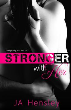 Renee Entress's Blog: [Cover Reveal] Stonger With Her by JA Hensley