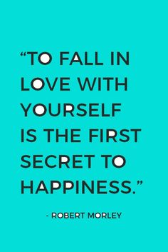 Discover your secret to happiness by falling in love with yourself. Here are 26 inspiring self-love quotes.