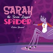 Download Sarah the Seven-Legged Spider (Unabridged) at Castlibrary.com