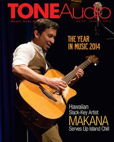 CURRENT ISSUE COVER STORY Catching up with Makana! View Table of Contents Issue 69 Download TONEAudio Magazine Issue 69