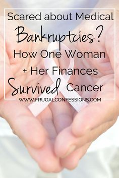 Do medical bankruptcies scare you? How one woman + her finances survived cancer. | http://www.frugalconfessions.com/financial-health/scared-medical-bankruptcies-one-woman-finances-survived-cancer.php