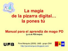 La magia de la pizarra digital... la pones tú by Pere Marquès, via Slideshare